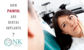 NK Dental Implants painful